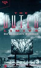 The Outer Limits, Die unbekannte Dimension,…