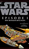 Reynolds, David West: Star Wars. Episode 1. Die Risszeichnungen.