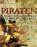 Cordingly, David: Piraten. Furcht und Schrecken auf den Weltmeeren.