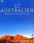 Mein Australien. Begegnungen mit dem…