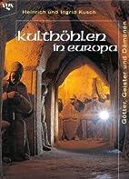 Kulthöhlen in Europa: Götter,…