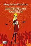 Mary Janice Davidson: Zum Teufel mit Vampiren