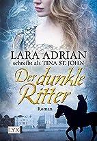 Der dunkle Ritter by Lara Adrian