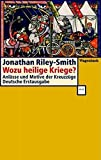 Jonathan Riley-Smith: Wozu heilige Kriege?