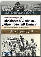Division z.b.V. Afrika-Alpenrose ruft…
