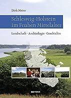 Schleswig-Holstein im Frühen Mittelalter:…