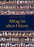 Nunn, Astrid: Alltag Im Alten Orient