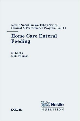home-care-enteral-feeding-10th-nestl-nutrition-workshop-berlin-june-2004-nestl-nutrition-institute-workshop-series-clinical-performance-program-vol-10