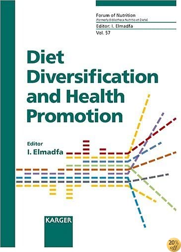 Diet Diversification and Health Promotion: European Academy of Nutritional Sciences (EANS) Conference, Vienna, May 2004 (Forum of Nutrition, Vol. 57)
