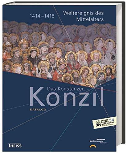 das-konstanzer-konzil-katalog-1414-1418-weltereignis-des-mittelalters