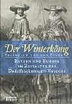 Der Winterkönig : Friedrich von der Pfalz :…