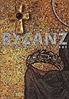 Die Welt von Byzanz - Europas östliches…