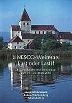 UNESCO-Welterbe: Lust und Last?! :…