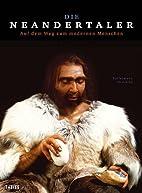 Die Neandertaler : Auf dem Weg zum modernen…