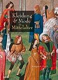 Margaret Scott: Kleidung und Mode im Mittelalter