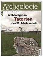 Archäologie an Tatorten des 20.…