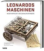 Leonardos Maschinen: In der Werkstatt des…