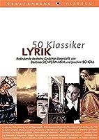 50 Klassiker Lyrik: bedeutende deutsche…