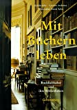 Ellis, Estelle: Mit Büchern leben. Buchliebhaber und ihre Bibliotheken.