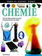 Sehen - Staunen - Wissen - Chemie. Von den…