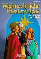 Weihnachtliche Theaterstücke : [für Kinder…