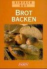 Brot backen. Einfach gut. by Sabine Kieslich