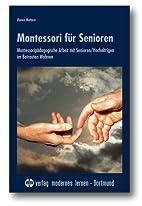 Montessori für Senioren. by Bianca Mattern
