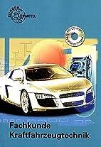 Fachkunde Kraftfahrzeugtechnik mit CD-ROM:…