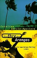Die Ehre der Arangos, Ein…