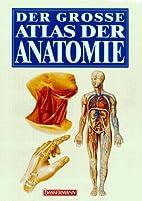 Der große Atlas der Anatomie by Joachim…