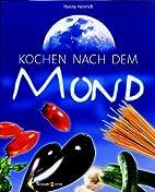 Kochen nach dem Mond. by Hanna Heinrich