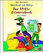 Das Spiel- Erlebnisbuch. ( Ab 4 J.). by Maja…