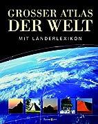 Großer Atlas der Welt. Mit Länderlexikon