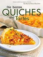 Die besten Quiches und Tartes by Barbara…