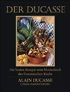 Der Ducasse: Die besten Rezepte vom…