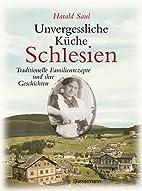 Unvergessliche Küche Schlesien:…