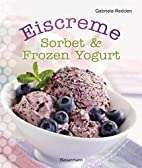 Eiscreme, Sorbet & Frozen Yogurt by Gabriele…