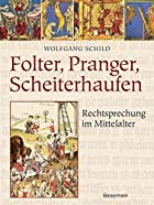 Folter, Pranger, Scheiterhaufen:&hellip;