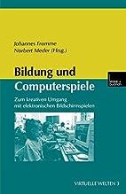 Bildung und Computerspiele by Johannes…
