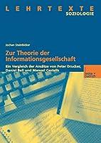 Zur Theorie der Informationsgesellschaft:…