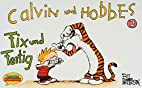 Calvin und Hobbes: Fix und Fertig by Bill…