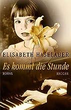 Es kommt die Stunde by Elisabeth Haselauer