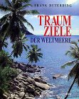 Traumziele der Weltmeere by Frank Deterding