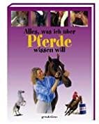 Alles, was ich über Pferde wissen will by…