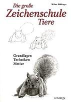 Tiere. Die große Zeichenschule. by Walter…