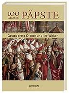 100 grosse Päpste: Gottes erste Diener…