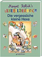 Die vergessliche kleine Hexe by Margret…