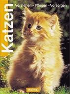 Katzen : verstehen, pflegen, versorgen by…