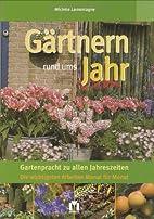 Gärtnern rund ums Jahr. Gartenpracht zu…