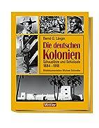 Die deutschen Kolonien by Bernd G. Längin